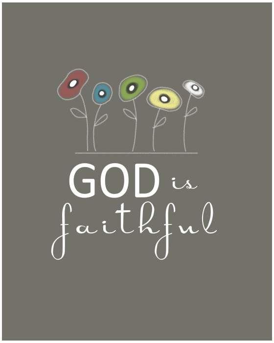 """""""God is faithful"""""""