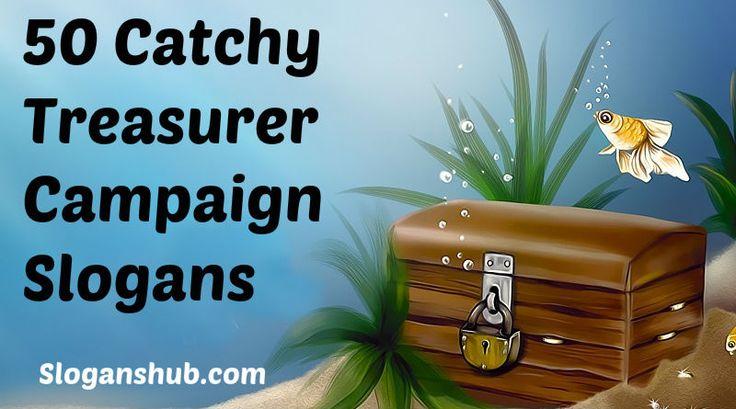 50 catchy treasurer campaign slogans