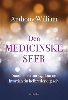 Den medicinske seer | kr. 189,00 | Bog af Anthony William