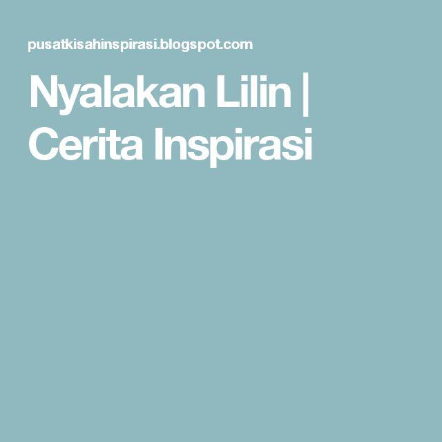 Nyalakan Lilin | Cerita Inspirasi
