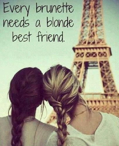 blonde and brunette best friend quotes | every brunette needs a