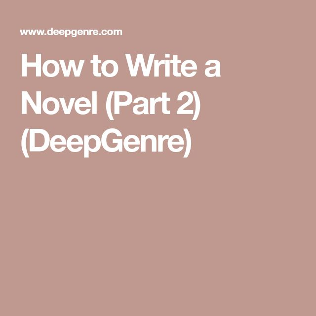 How to Write a Novel (Part 2) (DeepGenre)