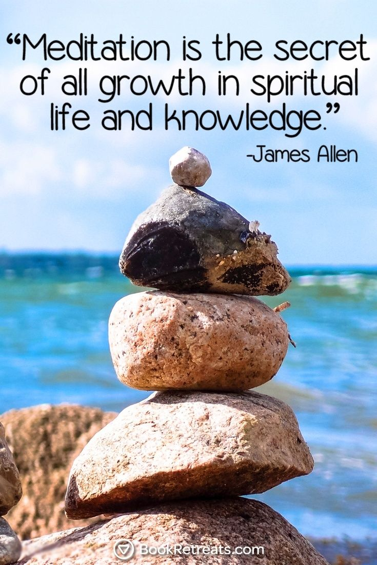 Meditation is the secret of all growth in spiritual life and knowledge. -   James Allen Quote n Meditation