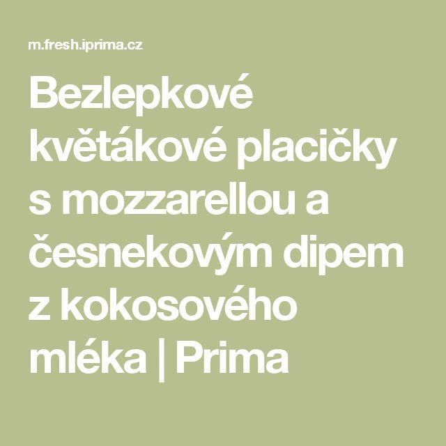 Bezlepkové květákové placičky s mozzarellou a česnekovým dipem z kokosového mléka | Prima