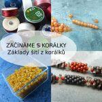 Začínáme s korálky – základy šitého šperku | Korálky Zrzavá Kočka Brno