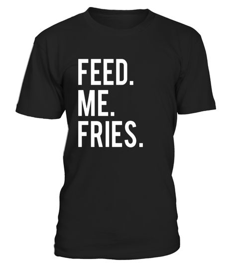 "# Feed Me Fries Slogan T-Shirt for Fast Food Lovers .  Special Offer, not available in shops      Comes in a variety of styles and colours      Buy yours now before it is too late!      Secured payment via Visa / Mastercard / Amex / PayPal      How to place an order            Choose the model from the drop-down menu      Click on ""Buy it now""      Choose the size and the quantity      Add your delivery address and bank details      And that's it!      Tags: This humorous Feed Me Fries tee…"