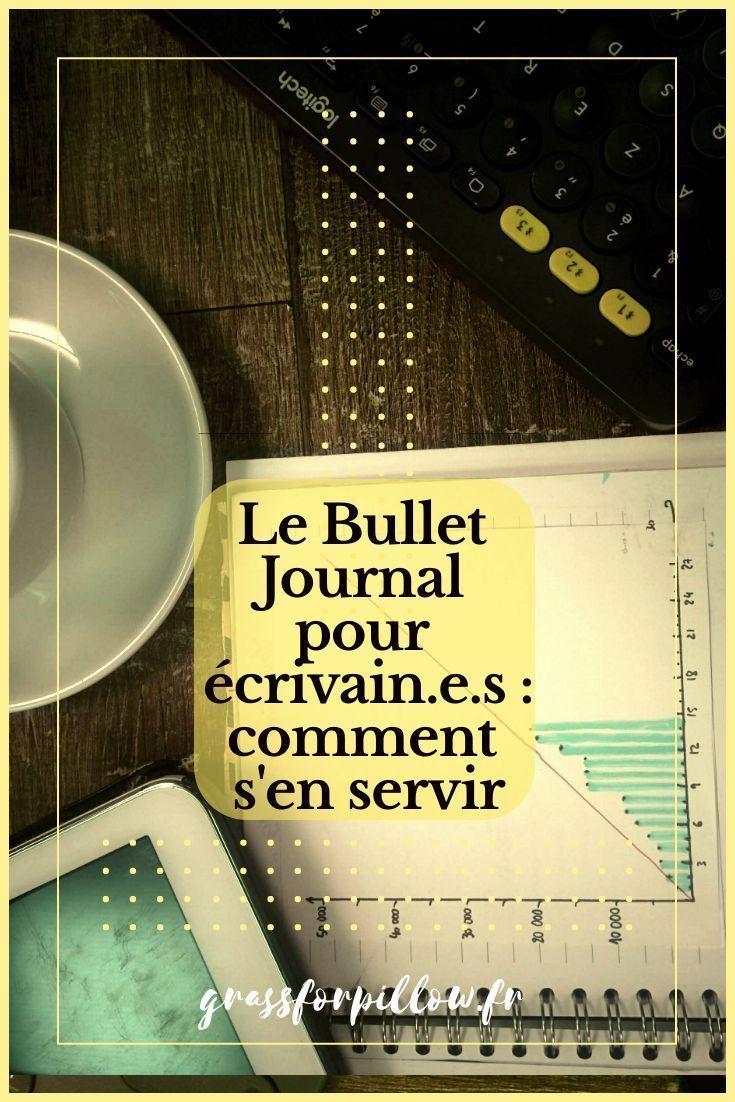 Le Bullet Journal Pour Les Ecrivains Comment Ecrire Un Livre Conseils D Ecriture Inspiration Ecriture Creative