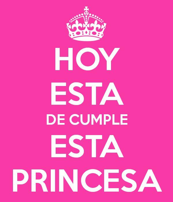 HOY ESTA DE CUMPLE ESTA PRINCESA - KEEP CALM AND CARRY ON Image ...