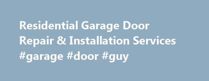 Residential Garage Door Repair & Installation Services #garage #door #guy http://cameroon.remmont.com/residential-garage-door-repair-installation-services-garage-door-guy/  # Residential Garage Door Installation and Repair Service Serving Cleveland, Canton, Akron, and all of Northeast Ohio Action Door are the Akron, Canton, and Cleveland, Ohio garage door experts. We offer overhead garage doors from the most trusted names in the industry and garage door services ranging from garage door…