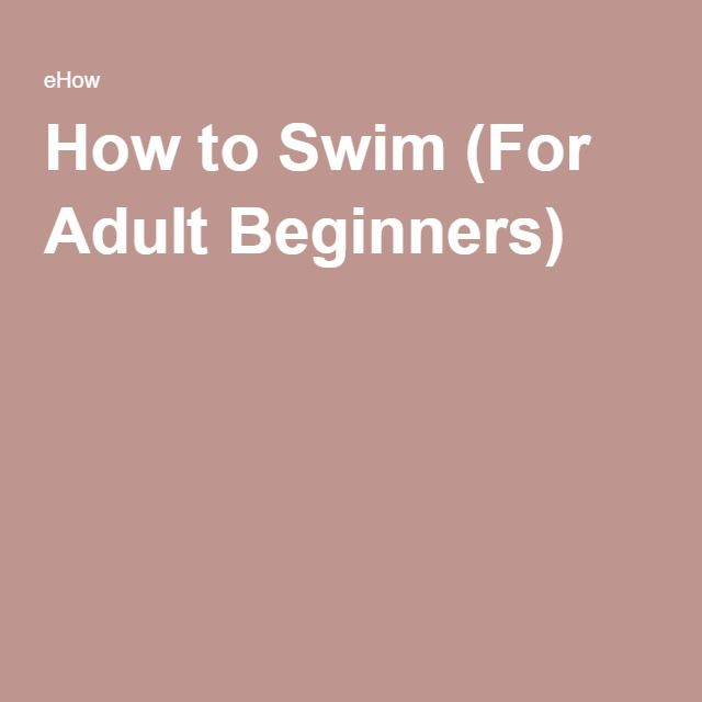 How to Swim (For Adult Beginners)