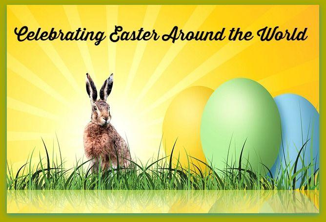 Celebrating Easter Around the World - Daily Dish Magazine #Easter