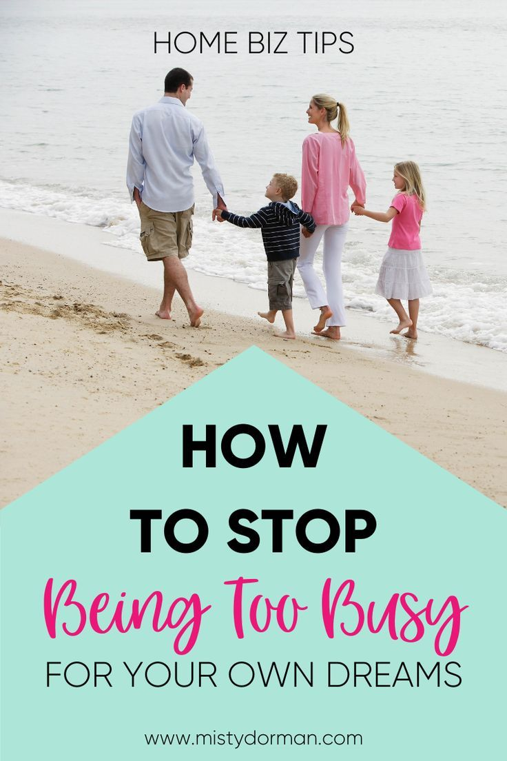 How To Stop Being Too Busy For Your Own Dreams Network Marketing