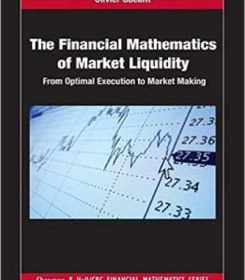 The Financial Mathematics Of Market Liquidity: From Optimal Execution To Market Making PDF