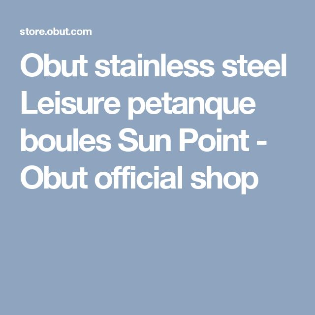 Obut stainless steel Leisure petanque boules Sun Point - Obut official shop