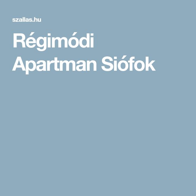 Régimódi Apartman Siófok