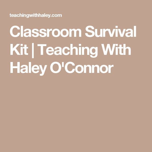 Classroom Survival Kit | Teaching With Haley O'Connor