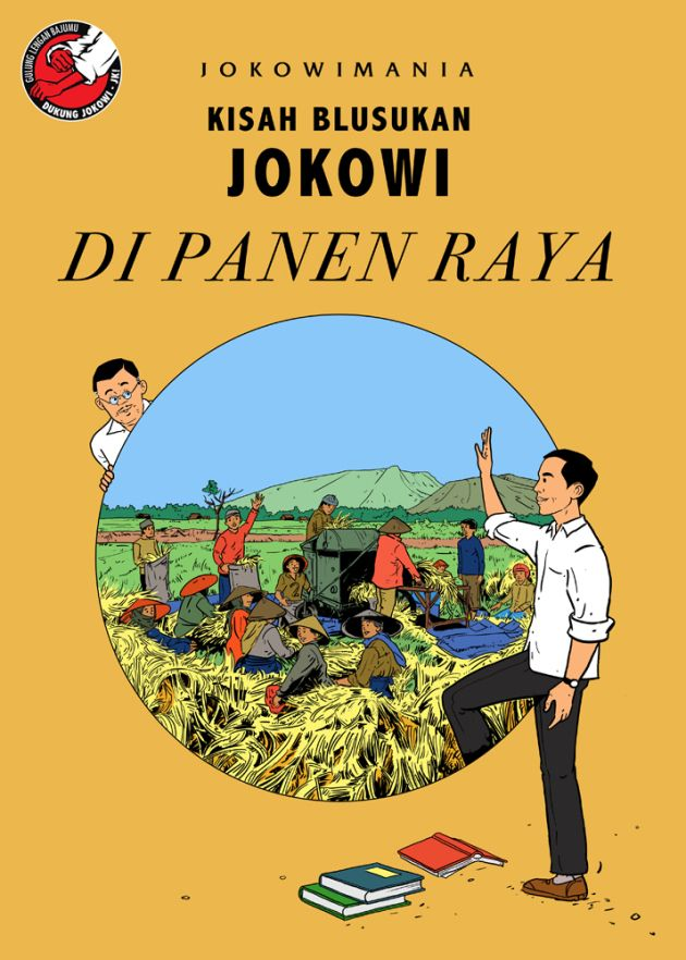 """""""Kisah Blusukan Jokowi - Di Panen Raya """" (The Incognito Adventures of Jokowi - The Great Harvest"""") series of posters developed for Jokowi, Jakarta Governor and strongest contender for Indonesia's 7th President. The cheeky and eye-catching campaign was clearly inspired by the world-famous Tin Tin character created by Belgian artist, Herge. The Jokowi version was desiged by Yoga Adhitrisna and Hari Prast, around May-June 2014."""
