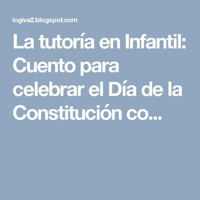 La tutoría en Infantil: Cuento para  celebrar el Día de la Constitución co...