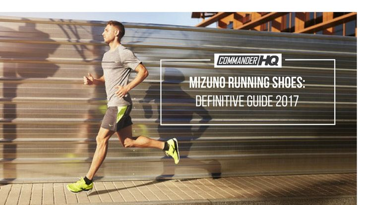 Mizuno Running Shoes: Definitive Guide 2017  Here are the best Mizuno Running Shoes and how to choose between them.
