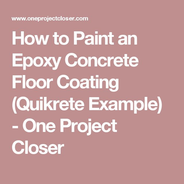 How to Paint an Epoxy Concrete Floor Coating (Quikrete Example) - One Project Closer