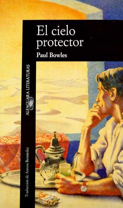 EL CIELO PROTECTOR. Paul Bowles