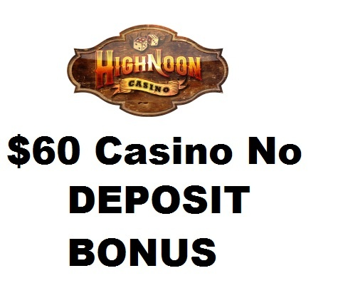 How does $60 free, no deposit casino bonus sounds? Get it by registering, no deposit is required to play slots for free and cashout real money from this RTG Casino: http://www.thepokerboyz.com/no-deposit-bonus/no-deposit-casino/60-free-at-highnoon-casino