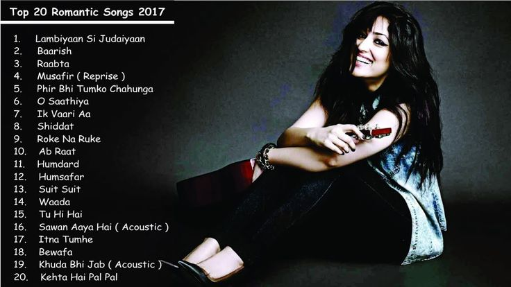 Bollywood Top 20 Romantic Songs 2017 | Best & Latest Hindi Love Song