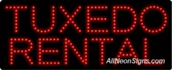 """Tuxedos Rental LED Sign-ANSAR20643  11""""x27""""x1""""  Indoor use only  Low energy cost: Uses ONLY 10 Watts of power  Expected to last at least 100,000 hrs  Cool and safe to touch, low voltage operation  High visibility, even in daylight  Easy to clean, Easy to install, Slim & Light Weight  Maintenance FREE  1 YEAR Warranty"""