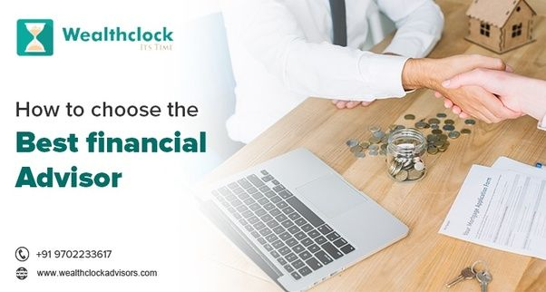 Choose The Best Financial Advisors For Your Financial Framework It May Be Very Harsh To Take The Wrong Decis Financial Decisions Investing Financial Advisors