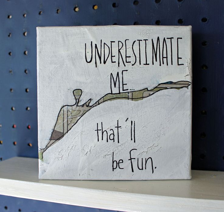 underestimate me...that'll be fun canvas word art