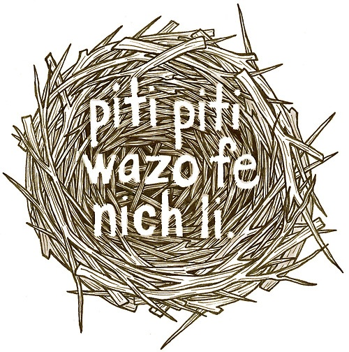 "This is a proverb that I learned while living in Haiti. It translates to ""little by little, the bird builds its nest."""