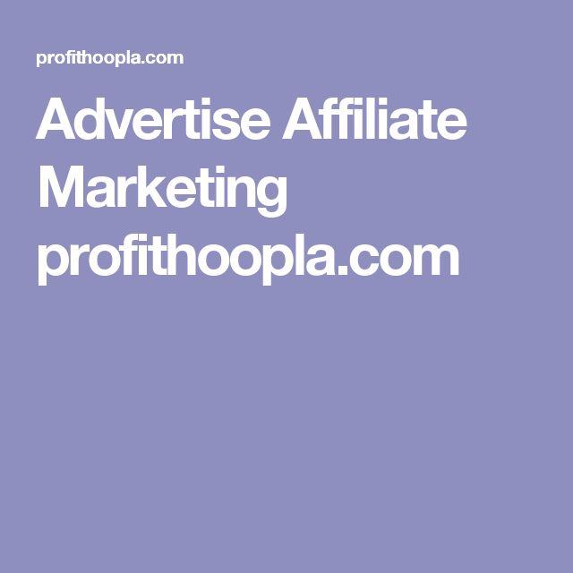 Advertise Affiliate Marketing profithoopla.com