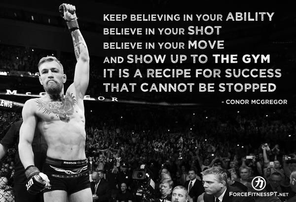 UFC, Conor McGregor, MMA, Gym, Fitness, Force Fitness, Personal Training, Ability, Belief, Success,