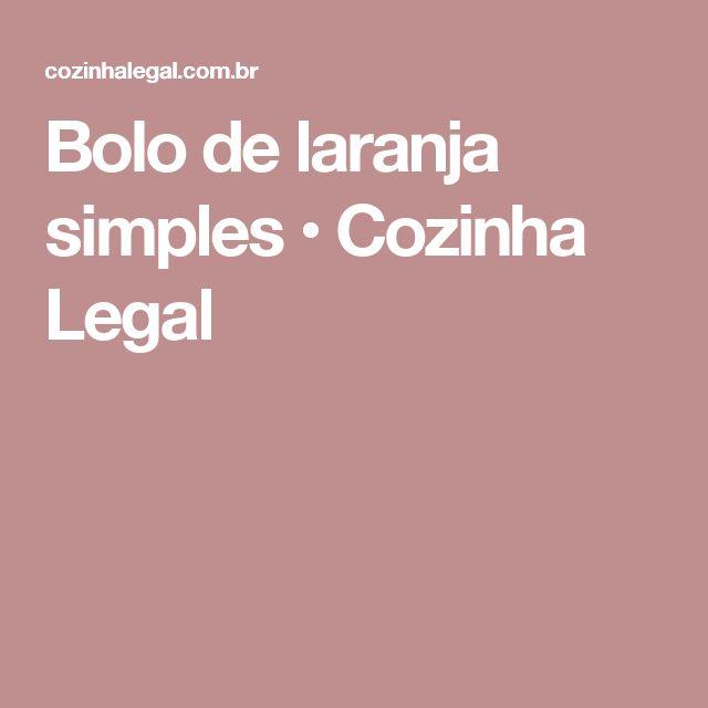 Bolo de laranja simples • Cozinha Legal