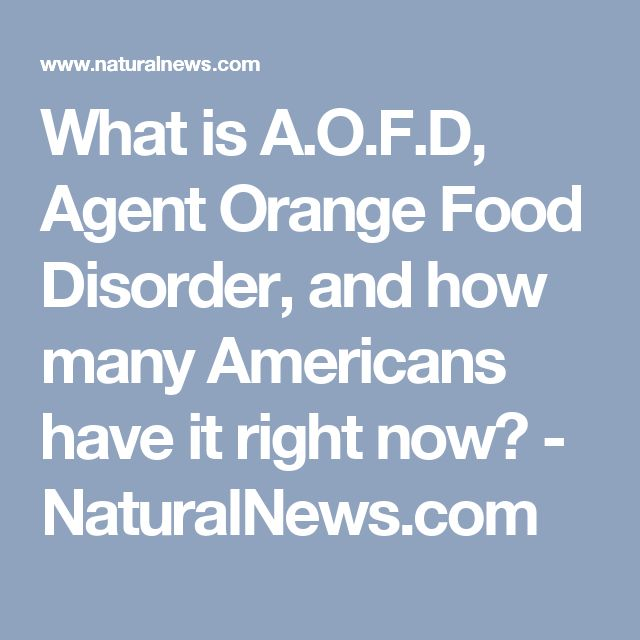 What is A.O.F.D, Agent Orange Food Disorder, and how many Americans have it right now? - NaturalNews.com