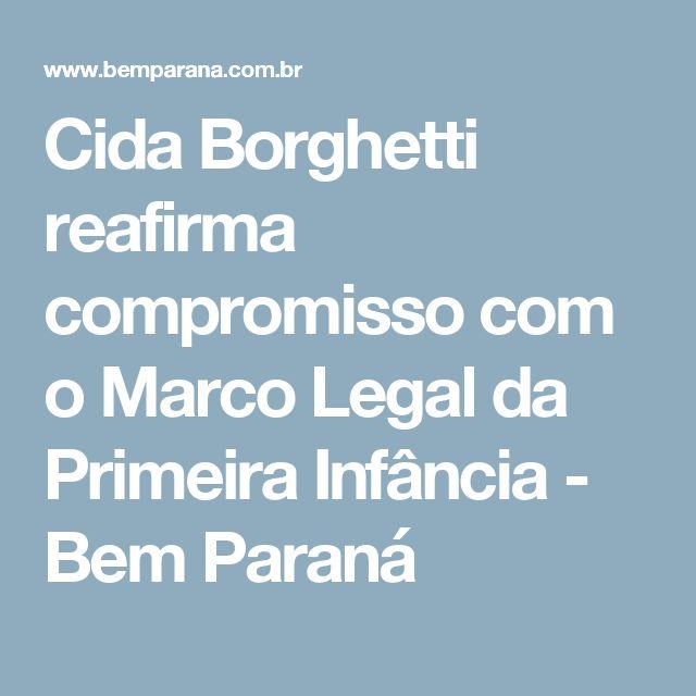 Cida Borghetti reafirma compromisso com o Marco Legal da Primeira Infância - Bem Paraná