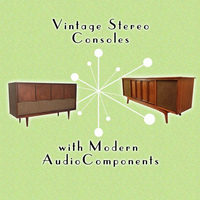 Vintage Stereo Consoles With Modern Audio Components Get Your Retro Style On Vintage Http