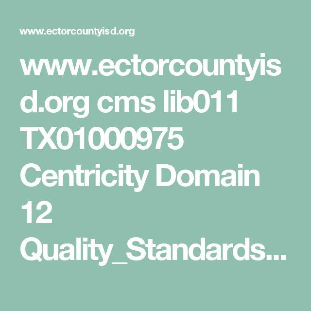 www.ectorcountyisd.org cms lib011 TX01000975 Centricity Domain 12 Quality_Standards.pdf