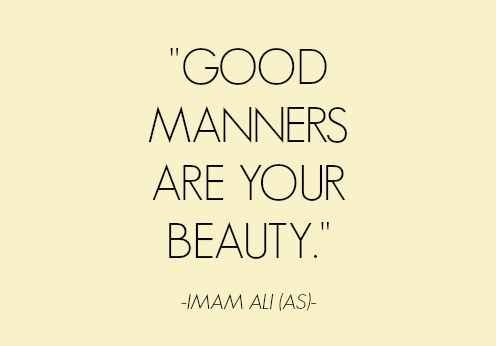 Andra Alodita: HOW TO BE A GREAT PERSON: HAVE GOOD MANNERS!