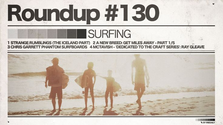 #130 ROUNDUP: Surfing - New Breed of Surfing! | IRIEDAILY