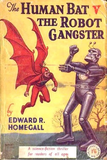 The Human Bat vs. The Robot Gangster: Robot Gangster, Robots, Bats, Scifi, Art, Book, Sci Fi, Vintage Sci, Human Bat