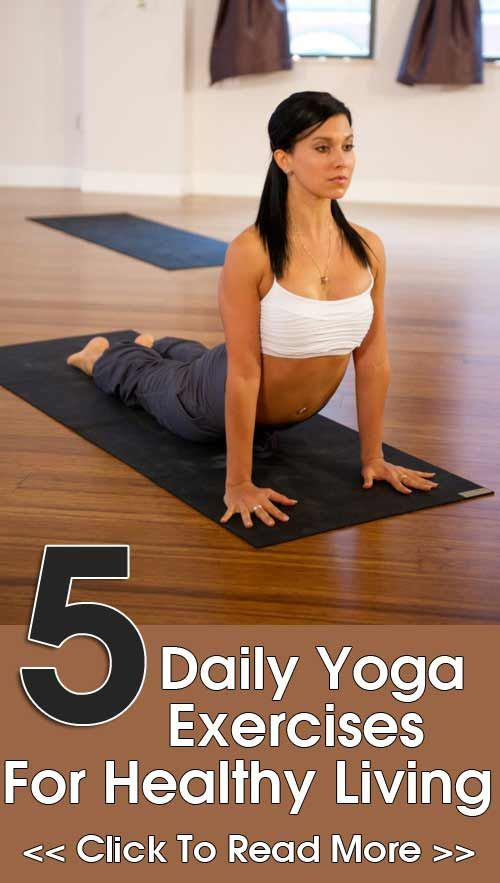 5 Daily Yoga Exercises For Healthy Living