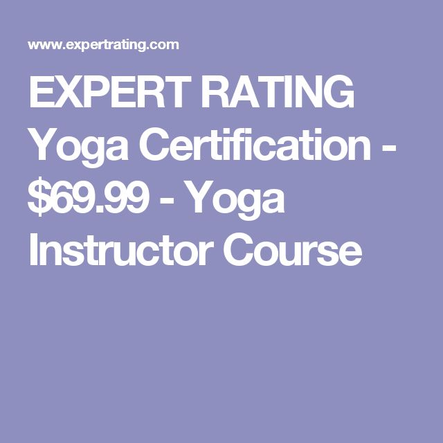 EXPERT RATING Yoga Certification - $69.99 - Yoga Instructor Course