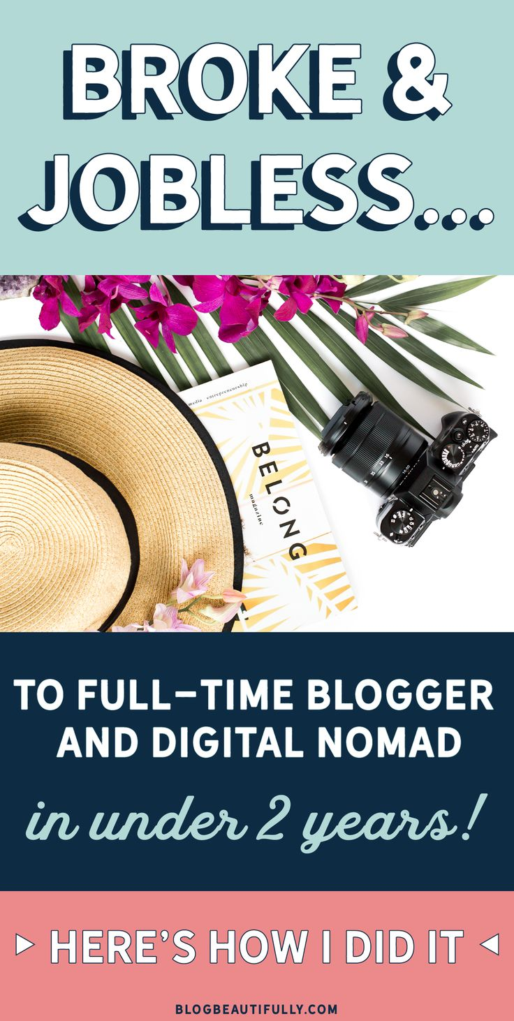 How I turned my life around and went from broke ad unemployed to a full-time blogger and digital nomad (all in under 2 years!) Click through to read my story and see how you can replicate my success!