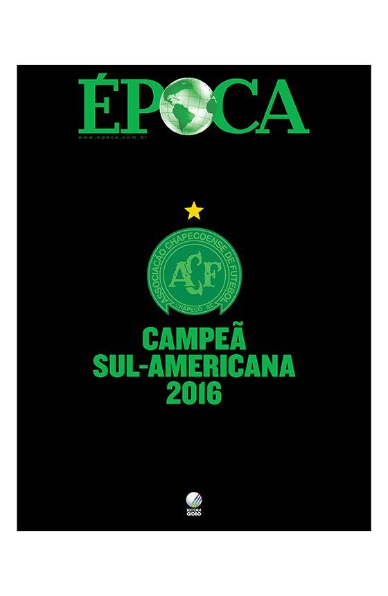 Revista ÉPOCA - capa da edição 964 - Chapecoense - Campeã Sul-Americana 2016
