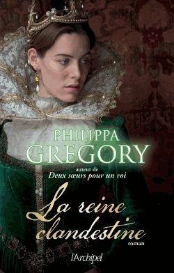 Grand coup de coeur littéraire : Philippa Gregory, La Reine clandestine (The Cousins' War #1)