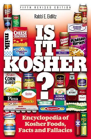 Is it Kosher? An Encyclopedia of Kosher Food, Facts, and Fallacies by Rabbi Eliezer Eidlitz