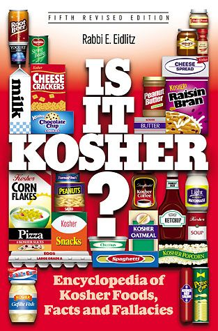 Is it Kosher? An Encyclopedia of Kosher Food, Facts, and Fallacies by Rabbi Eliezer Eidlitz