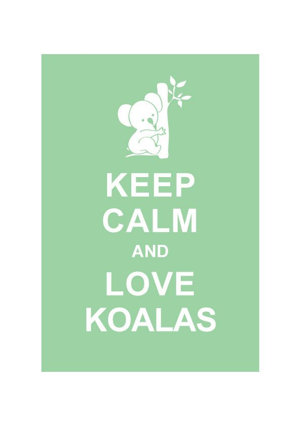 Keep Calm and Love Koalas : Powder Green / BUY 2 Get 1 Free. $10.80, via Etsy.