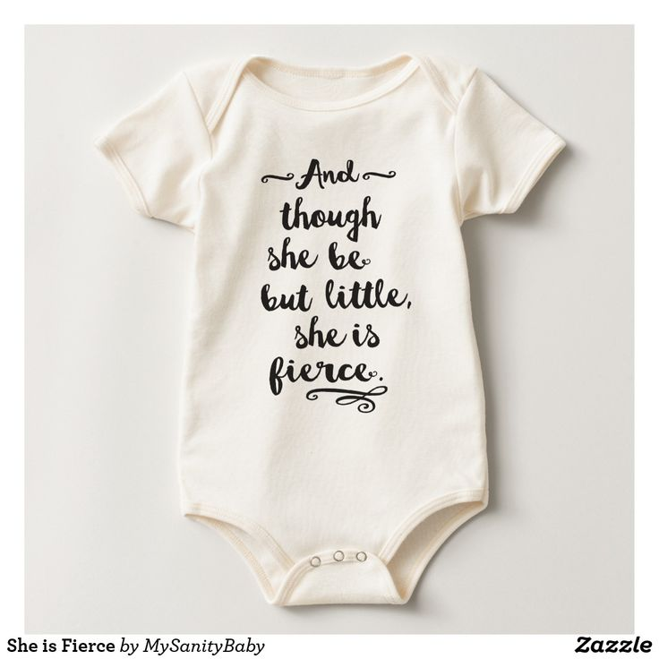 "She is Fierce Baby Bodysuit - She is Fierce - This design features a typography work with a quote from Shakespeare's Midsummer Night's Dream Book: ""And though she be but little, she is fierce"". Specially designed for the little fierce girl you got at home."